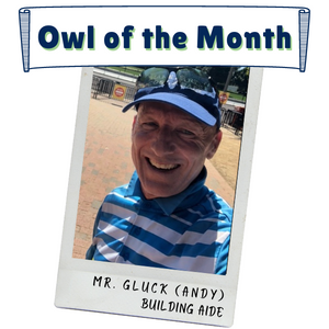 Owl of the Month - Mr. Gluck